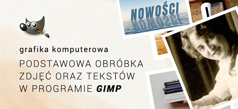 Course Image Grafika komputerowa: podstawowa obróbka zdjęć oraz tekstów w programie Gimp